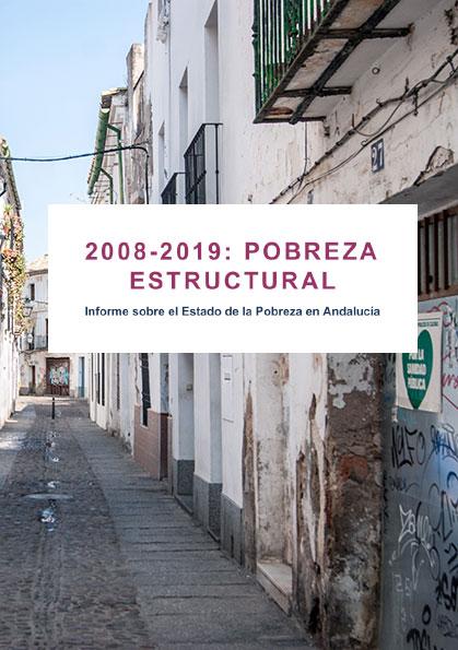 2008-2019: POBREZA ESTRUCTURAL – 10º Informe sobre el Estado de la Pobreza en Andalucía