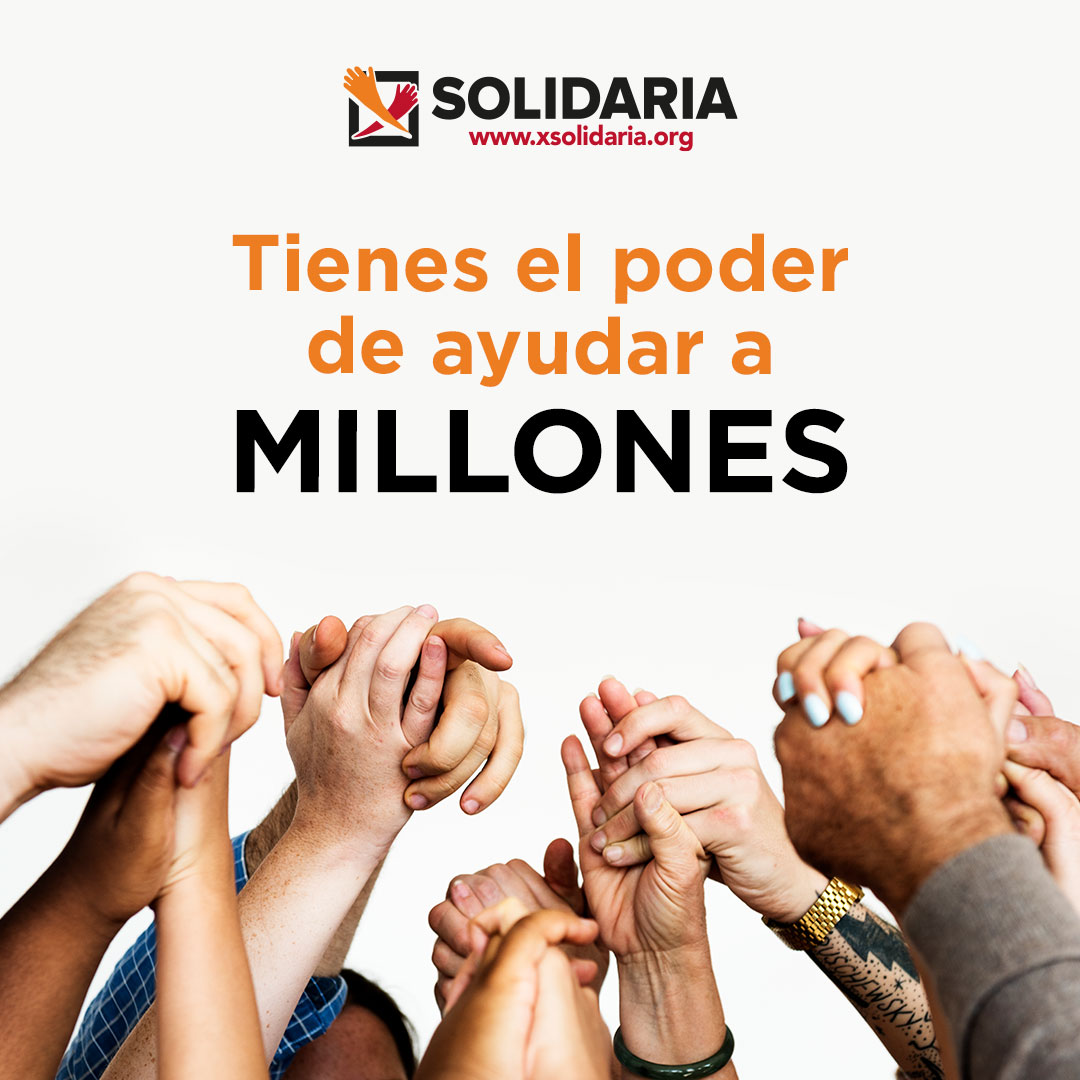 Tienes el poder de ayuda a millones de personas